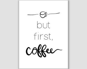 But First, Coffee. Printable Art For Office or Cubicle. Inspirational Quote.
