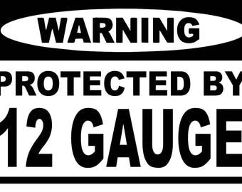 Warning 12 gauge decal **SIZE and COLOR CHOICE** Free Shipping