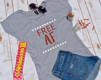 Free AF- Fourth of july shirt- fourth of july- fourth of july tshirt- fourth of july party shirt-fourth of july drinking shirt- fourth