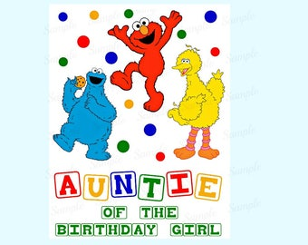 Sesame Street Birthday Iron On Shirt Transfer - Elmo Cookie Monster Big Bird tshirt printable - Instant Download Auntie of the Birthday Girl