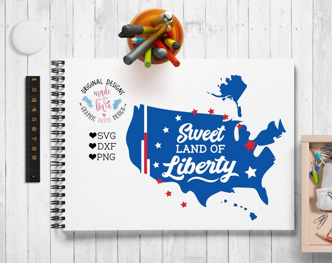Sweet land of liberty svg, 4 July cut file, America svg, patriotic svg, Independence Day svg, cutting file, america map svg, t-shirt design