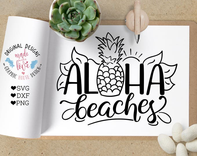 svg files, summer svg, beach svg, Aloha Beaches svg, Hawaii svg, pineapple svg, Aloha svg, summer cutting file, svg design, silhouette cameo