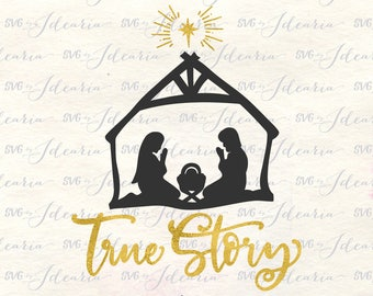 Nativity svg, svg nativity, true story svg, svg nativity scene, manger svg, svg files nativity, christmas svg nativity, o holy night svg