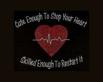 """Professions, Nurse, Cute Enough To Stop Your Heart (8.25x10.25"""") on Black T-Shirt -  Many colors available - contact me with your choice"""