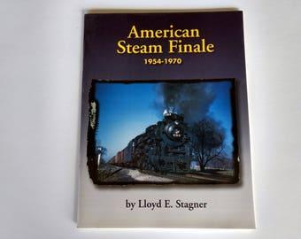 American Steam Finale, 1954-1970, Lloyd E Stagner, steam engines, locomotives, train photos, train book collectors, railroad book