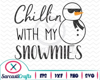 Chillin With My Snowmies - Christmas/Holiday Graphic - Digital download - svg - eps - png - dxf - Cricut - Cameo - Files for cutting machine