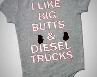 I like - I like big Butts - I like big butts and diesel trucks -  big butts onesie - Fashion - funny onesie - truck shirt