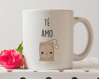 Te Amo Mug | Té Amo Mug | Tea Mug | I Love Tea Mug | I Love You Mug | Spanish Mugs | Funny Mugs | Coffee Mug | Funny Quote | Kawaii Mug