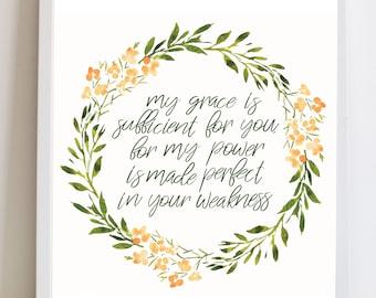 My Grace is Sufficient For You, Christian Print, Scripture, 2 Corinthians 12:9