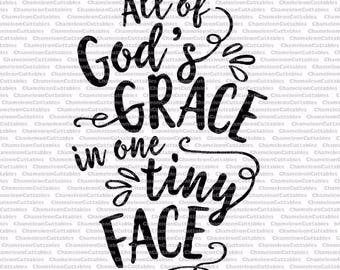 all of God's Grace in one tiny face, SVG, eps, png, jpeg, dxf, vector, cut file, digital download