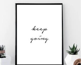 Keep Going Print // Minimalist // Wall Art // Typography // Fashion // Scandinavian Poster // Boho // Modern Office