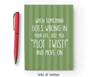 When Something Goes Wrong In Your Life Yell Plot Twist - Writing Journal, Hardcover Notebook, Sketchbook, Blank or Lined Pages, 5x7 diary