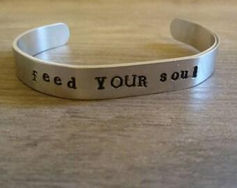 feedYOURsoul/cuff bracelet/aluminum cuff/hand stamped/metal bracelet