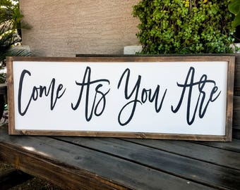 Come As You Are Sign | Quote Sign | Wood Sign