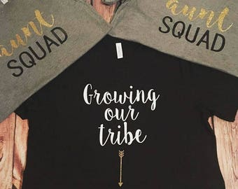 Growing our tribe Tshirt Aunt Squad baby shower Shirts