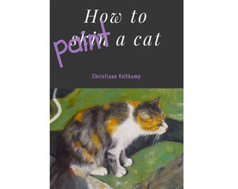 PDF E-BOOK // how to paint a cat // step by step easy learning // oil painting instruction manual // learn to make your own paintings easily