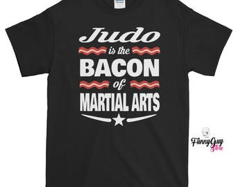 Judo T shirt | Judo Is The Bacon Of Martial Arts T-shirt