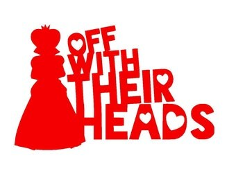 Queen of Hearts Vinyl Decal | Alice in Wonderland | Disney Decal | Yeti Cup | Car Window Sticker | Laptop | Off with their Heads |