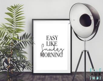 Easy Like Sunday Morning // Home Decor // Nursery // Family // A4 Print // A5 Print // Inspirational // Modern Print // Wall Art