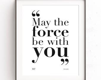 May the force be with you. Star wars quote. Geekery decor. Inspiration art. Master jedi design. Printable art. The force is strong