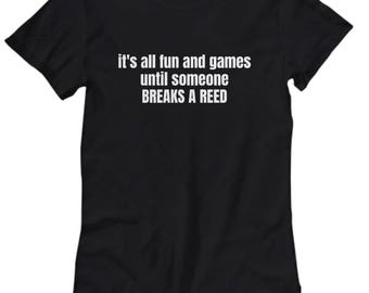 Clarinet Shirt - Clarinetist Gift - Breaks a Reed