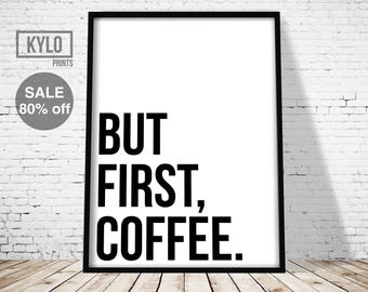 But First Coffee Print, Typography Art, Digital Print, Office Decor, Printable Art, Wall Art, Home Decor, Kitchen Print, Coffee Art, Quote