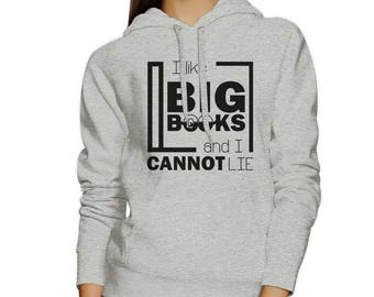 I Like Big Books Cannot Lie Hoodie [JHD115]