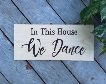 Custom In This Kitchen We Dance Wood Burned Sign ~ Custom In this House We Dance Wood Burned Sign ~ Personalized Dance Sign ~ Made to Order