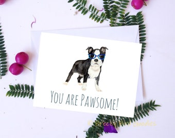 Boston Terrier Card, Watercolor Dog Card, You Are Pawsome Card, Funny Card, Card for Him, Funny Dog Card, Funny Birthday Card