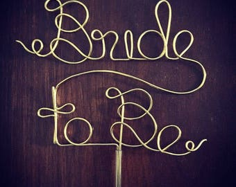 Bride to Be - Gold or Silver Wire Cake Topper for Birthdays, Weddings and Special Occasions