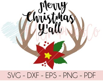 Merry Christmas Y'all SVG, dxf, cricut, cameo, cut file, christmas svg, antlers svg, country christmas, poinsettia svg, christmas antlers