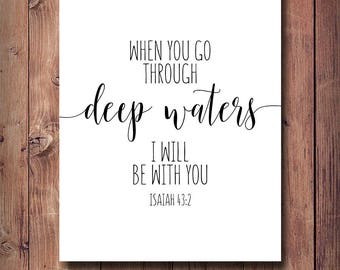 50% OFF When You Go Through Deep Waters I'll Be With You, Isaiah 43:2, Bible Quote, Scripture Print, Bible Verse Print, Christian Typography
