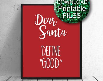 Funny Christmas Printable Wall Art, Dear Santa Define Good, Red, 8x10 11x14 A4 16x20