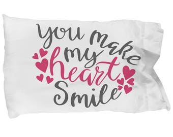 You Make My Heart Smile Pillow Case Valentine's Bedding Gift Anniversary Birthday Marry Me Be Mine I Love You Wife Daughter Husband