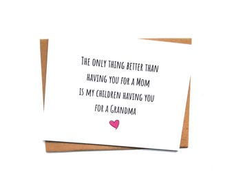 Mother 2 - The only thing better than having you for a Mom is my children having you for a Grandma card