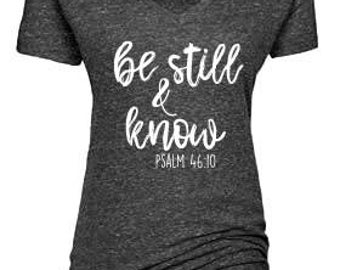Be Still And Know Tee  Shirt, Inspirational tees, plus size tees, faith tees, Psalm 46 Tee, blessed life, plus size faith tees,