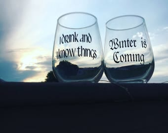 GOT//Game of Thrones Wine glass set//I deink and i know things//winter is coming//got wine glass