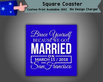 Brace Yourself Because We Got Married Square Coaster Wedding Single Side Print (C-W1)