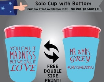 You Call It Madness But We Call It Love Mr & Mrs Last Name Hashtag Solo Cup with Bottom Cooler Double Side Print (SOLOC-W6)