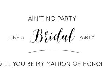 Ain't No Party Like A Bridal Party Matron of Honor Card