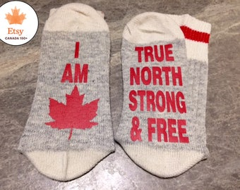 I Am Canadian ... True North Strong & Free (Socks)