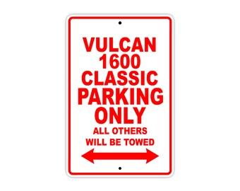 KAWASAKI VULCAN 1600 CLASSIC Parking Only Motorcycle Bike Chopper Aluminum Sign