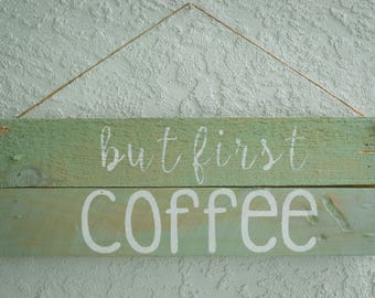 But First Coffee, Wooden Sign
