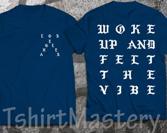 Woke up and felt the vibe Navy Blue t-shirt, Los Angeles, pablo Navy Blue shirt, I Feel Like Pablo shirt.