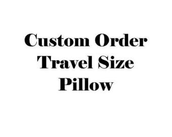 Custom Travel Size Pillow Made to order