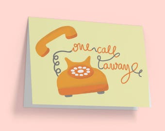 One call away card, Sympathy card, Thinking Of You Card, Condolence Card, Bereavement Card,Funeral Card, Encouragement card, Sorry card