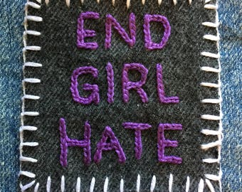 END GIRL HATE Hand Embroidered Denim Patch
