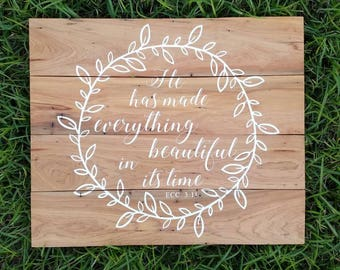 He Has Made Everything Beautiful | Wreath | Pallet Sign | Ecclesiastes 3:11