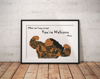 You're Welcome Poster, Maui, Moana, Disney, Quote, Print