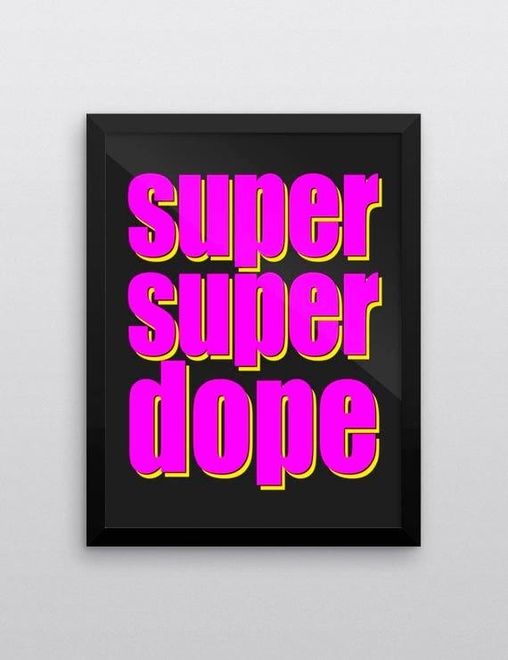 SUPER SUPER DOPE | Poster | Wall Art